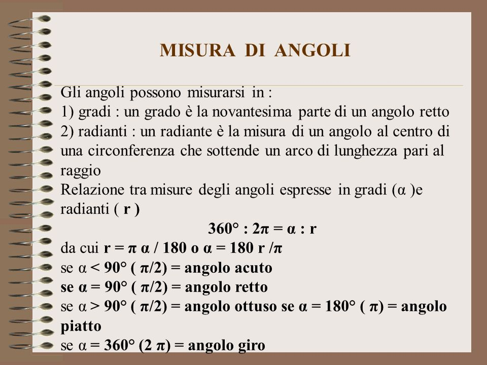 MISURA DI ANGOLI Gli angoli possono misurarsi in :