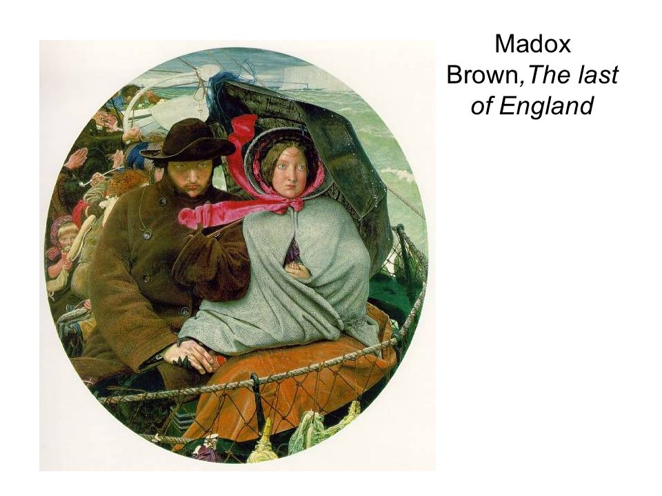 Madox Brown,The last of England