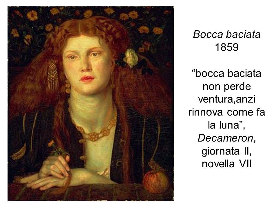 Bocca baciata 1859 bocca baciata non perde ventura,anzi rinnova come fa la luna , Decameron, giornata II, novella VII