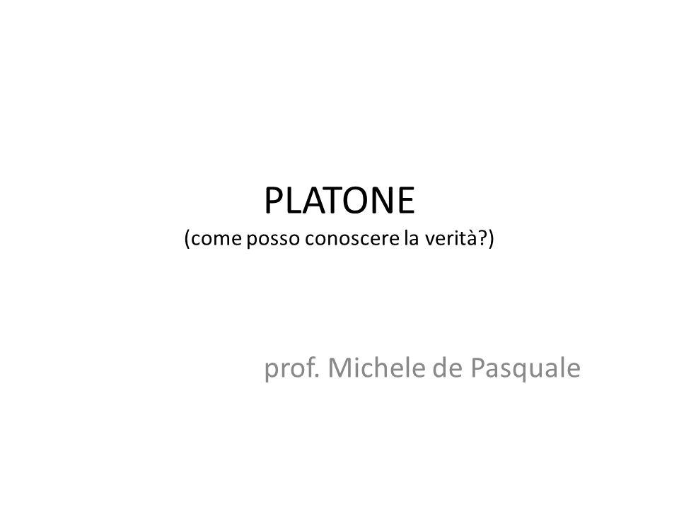 PLATONE (come posso conoscere la verità )