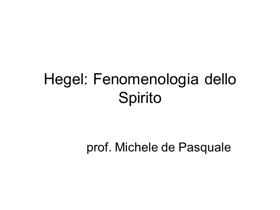 Hegel: Fenomenologia dello Spirito