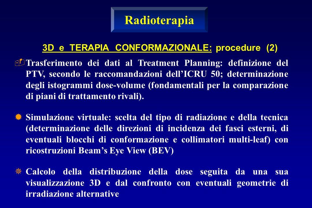 Radioterapia 3D e TERAPIA CONFORMAZIONALE: procedure (2)