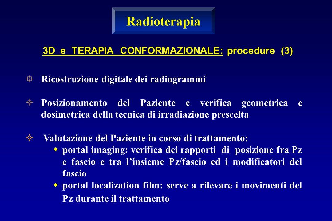 Radioterapia 3D e TERAPIA CONFORMAZIONALE: procedure (3)