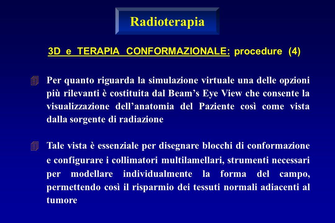 Radioterapia 3D e TERAPIA CONFORMAZIONALE: procedure (4)