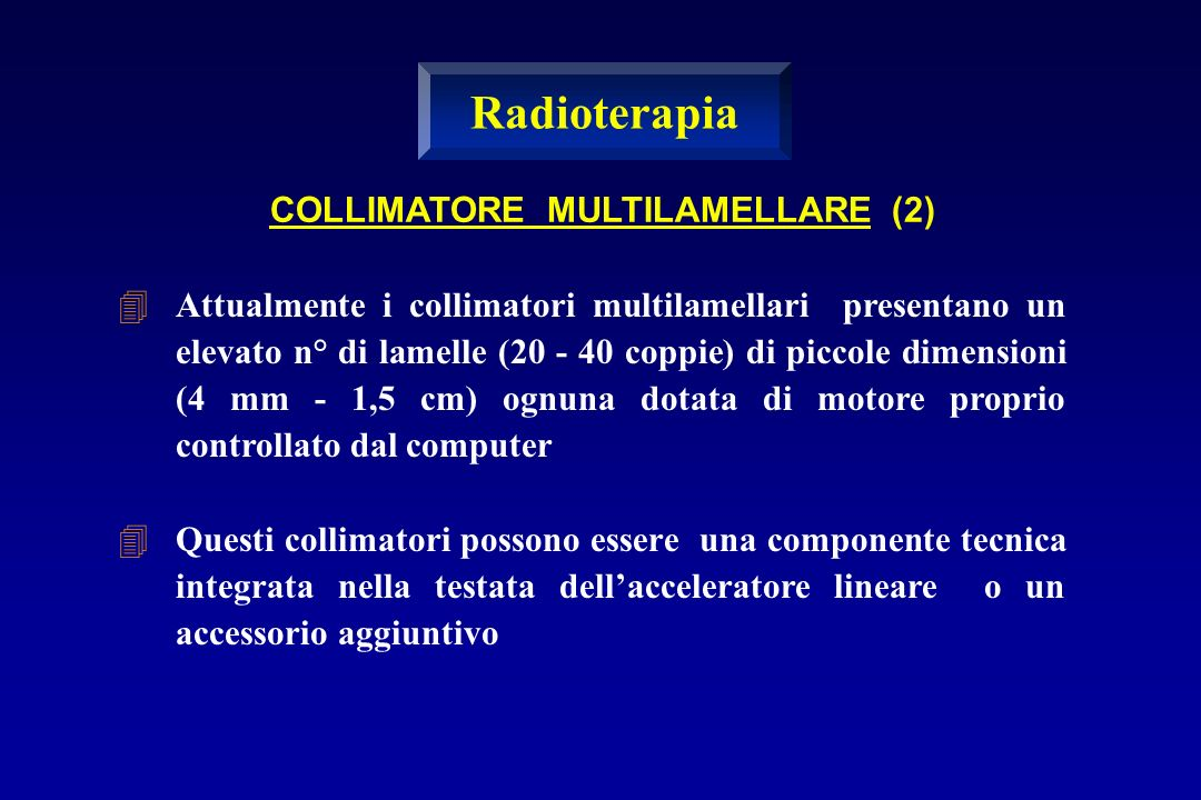 Radioterapia COLLIMATORE MULTILAMELLARE (2)