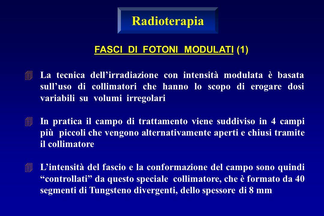 Radioterapia FASCI DI FOTONI MODULATI (1)