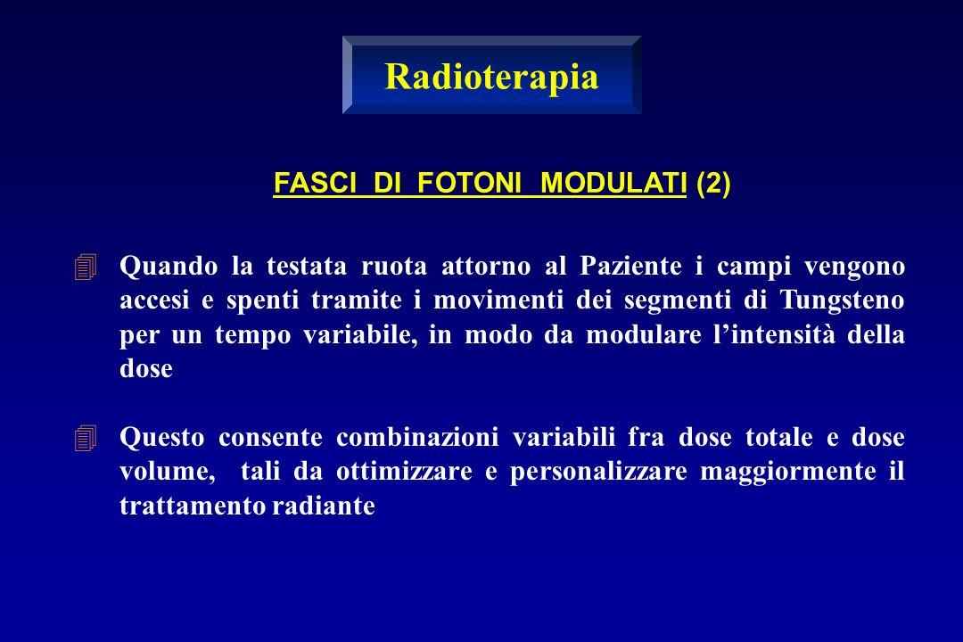 Radioterapia FASCI DI FOTONI MODULATI (2)