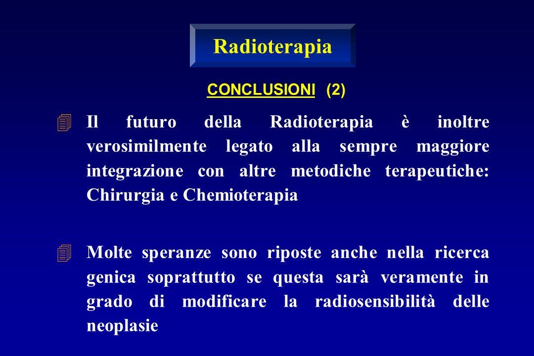 Radioterapia CONCLUSIONI (2)