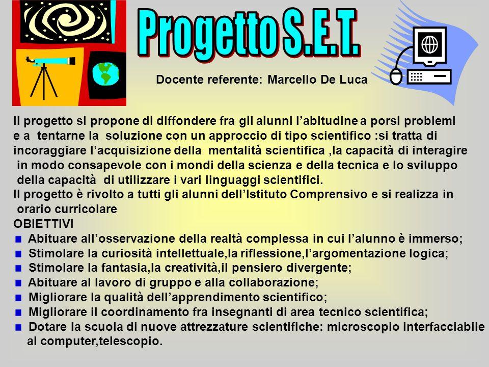 Progetto S.E.T. Docente referente: Marcello De Luca