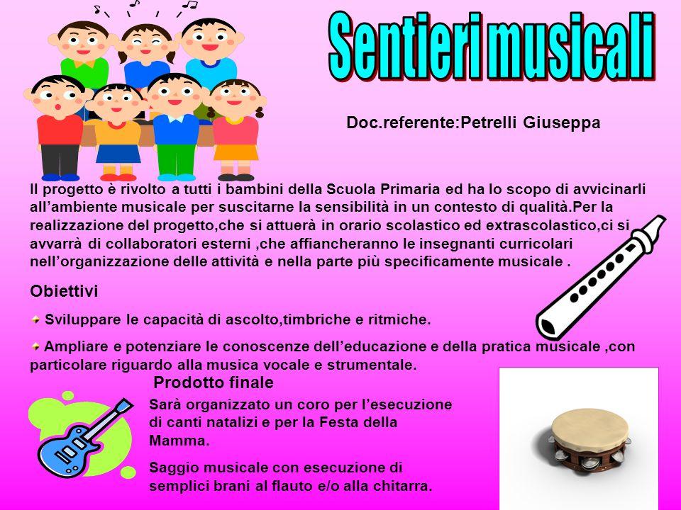 Sentieri musicali Doc.referente:Petrelli Giuseppa Obiettivi