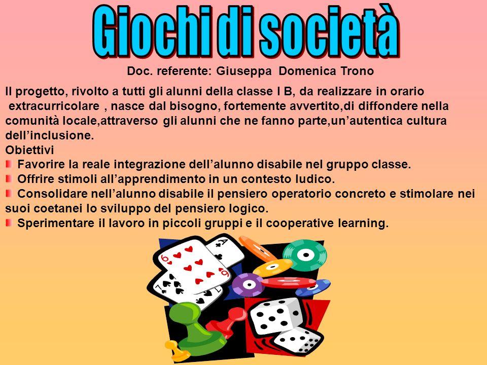 Giochi di società Doc. referente: Giuseppa Domenica Trono