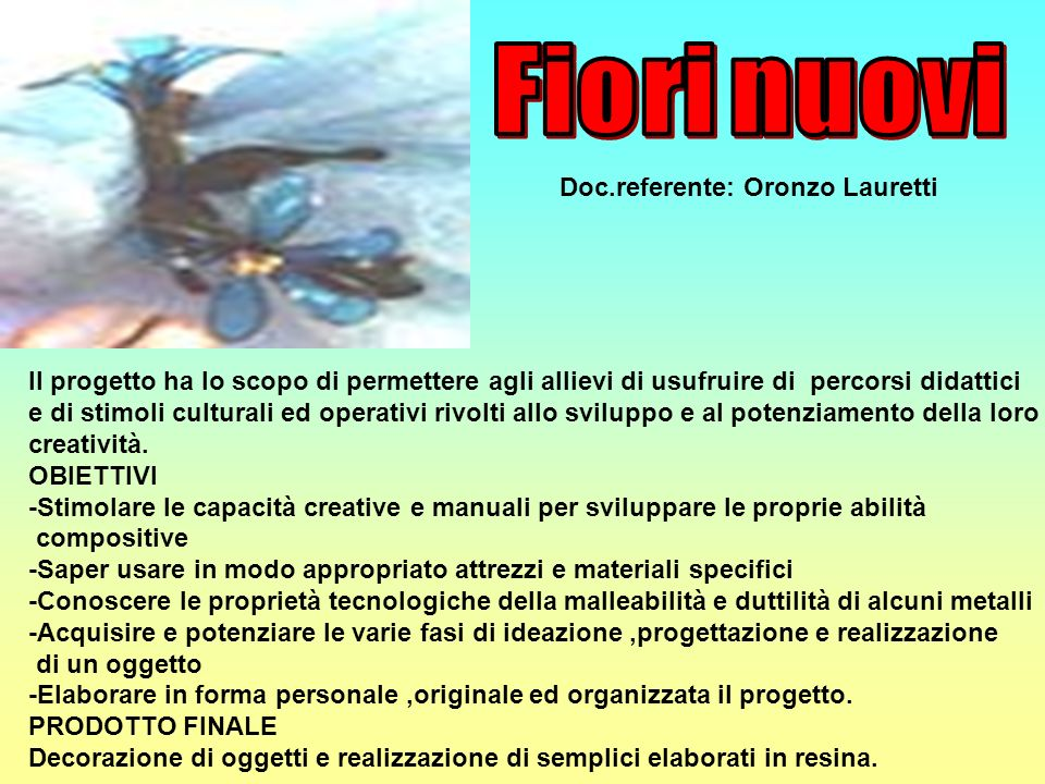 Fiori nuovi Doc.referente: Oronzo Lauretti