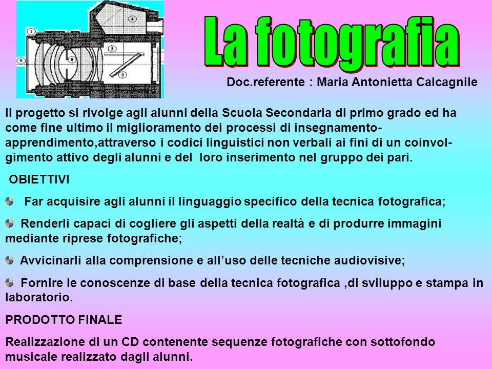 La fotografia Doc.referente : Maria Antonietta Calcagnile