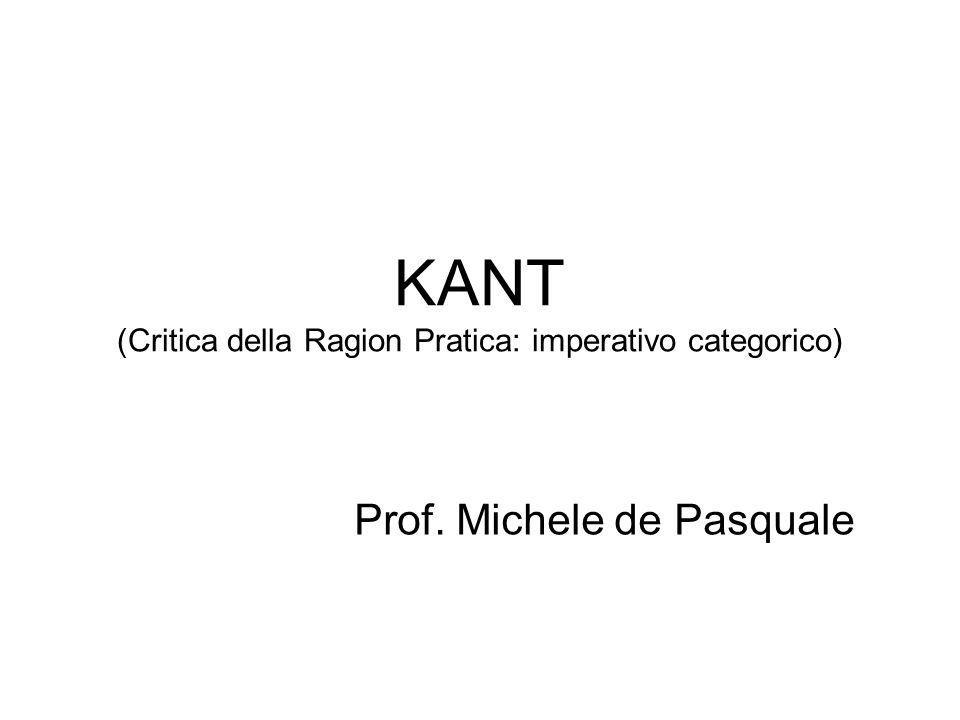 KANT (Critica della Ragion Pratica: imperativo categorico)