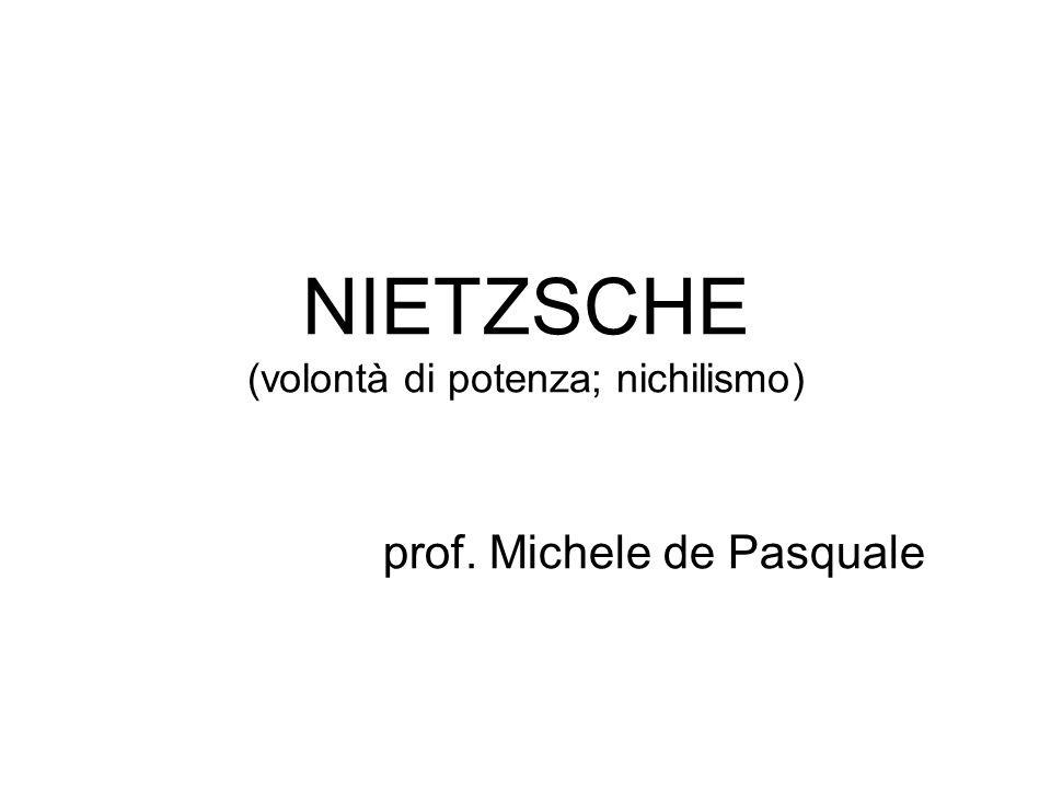 NIETZSCHE (volontà di potenza; nichilismo)