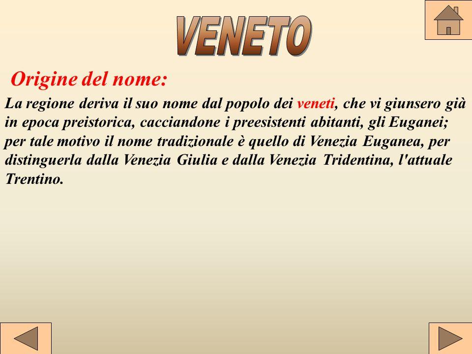 VENETO Origine del nome: