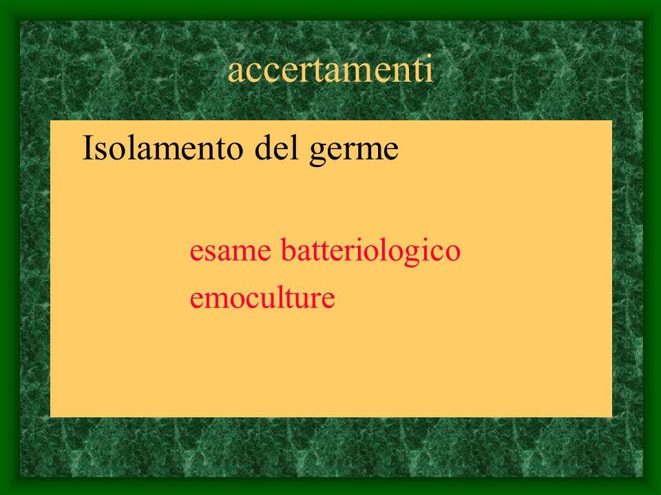 accertamenti Isolamento del germe esame batteriologico emoculture