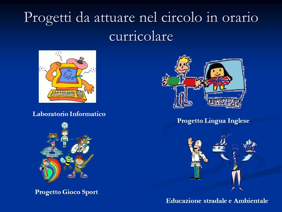 Progetti da attuare nel circolo in orario curricolare