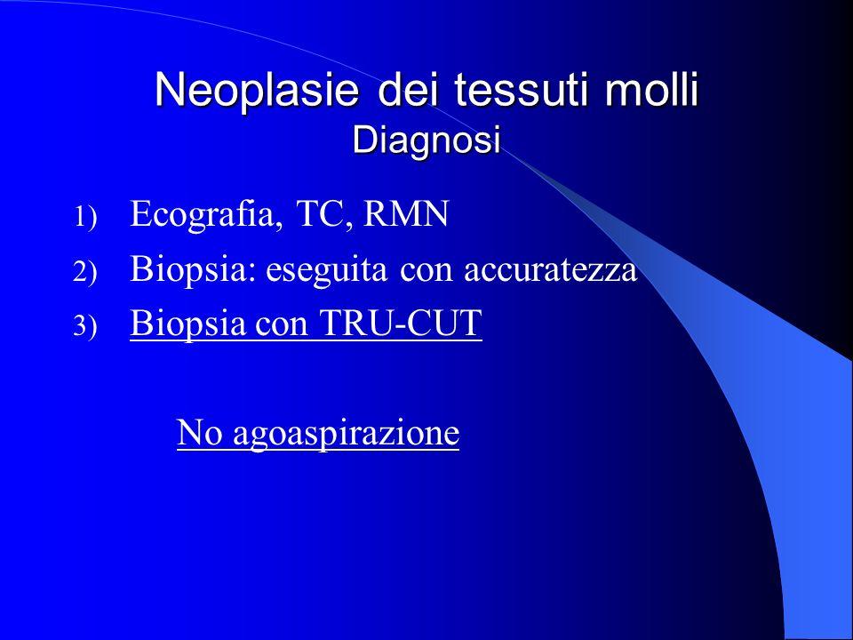 Neoplasie dei tessuti molli Diagnosi