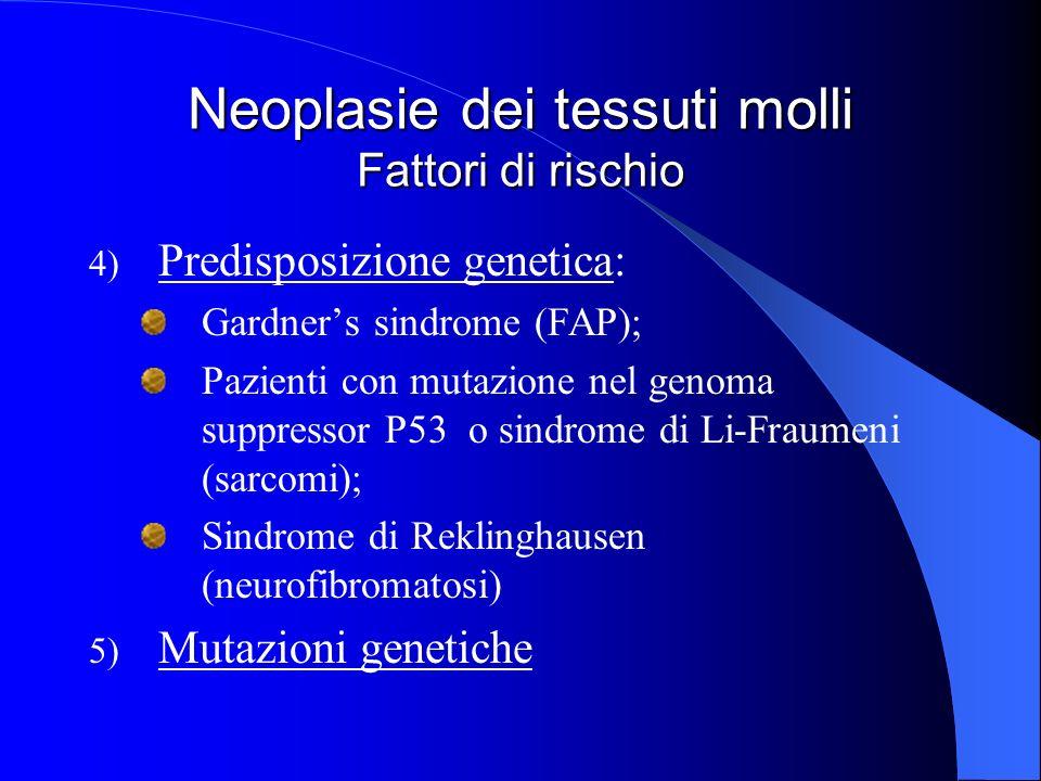 Neoplasie dei tessuti molli Fattori di rischio