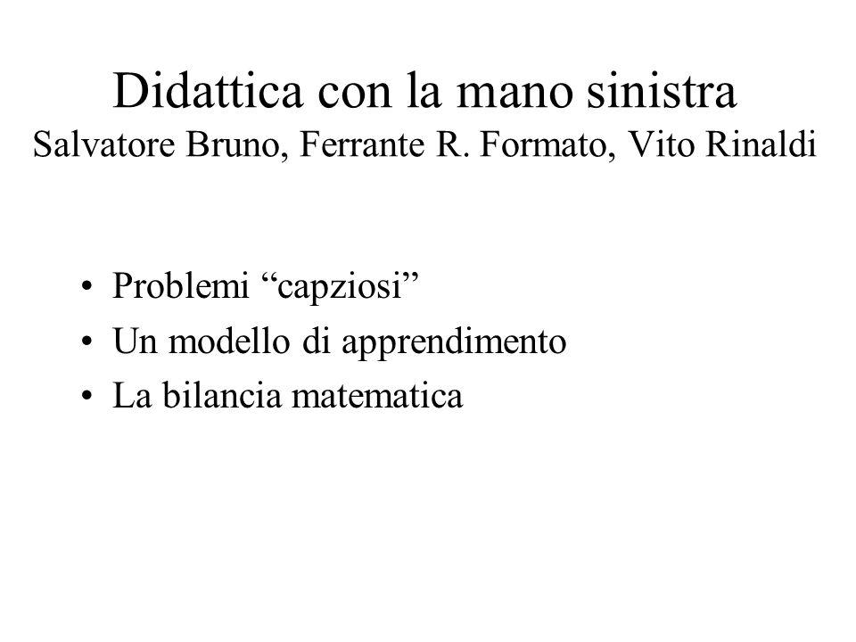 Didattica con la mano sinistra Salvatore Bruno, Ferrante R