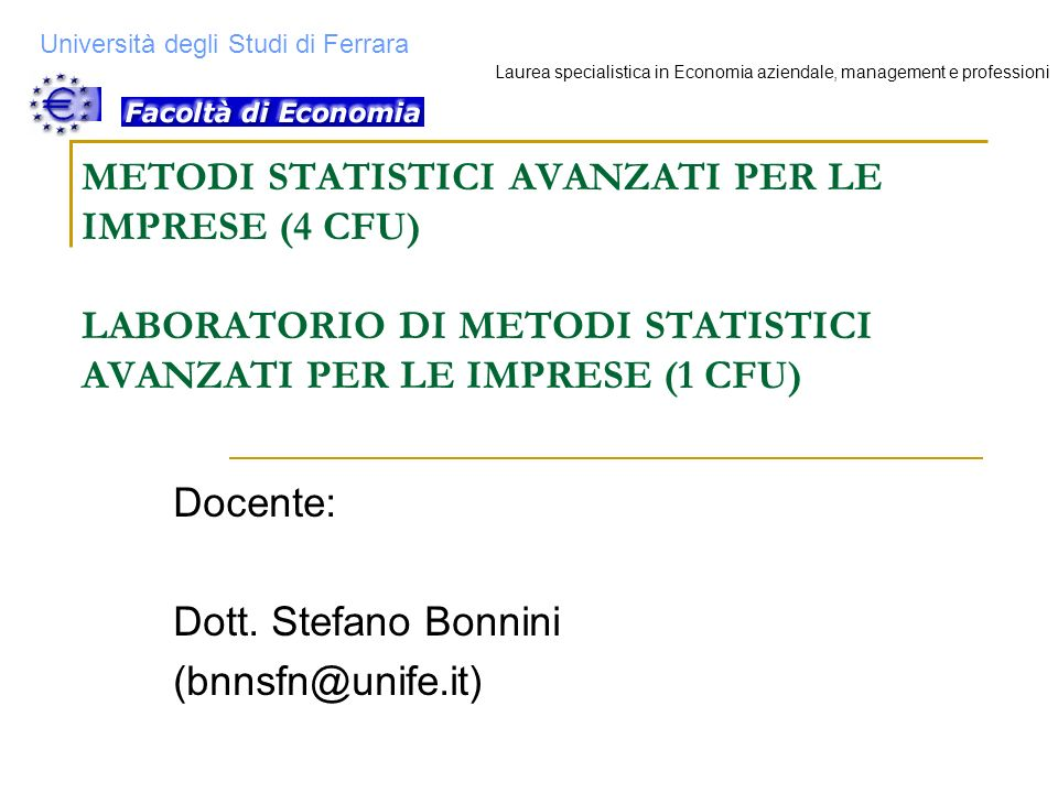 Docente: Dott. Stefano Bonnini (bnnsfn@unife.it)