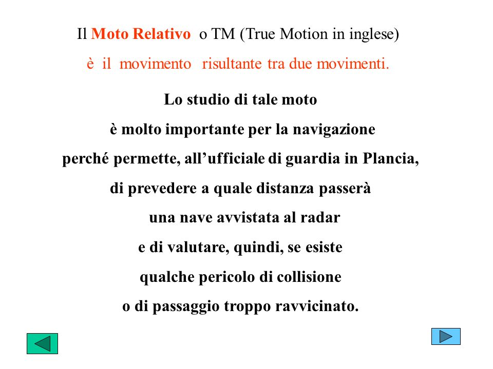 Il Moto Relativo o TM (True Motion in inglese)