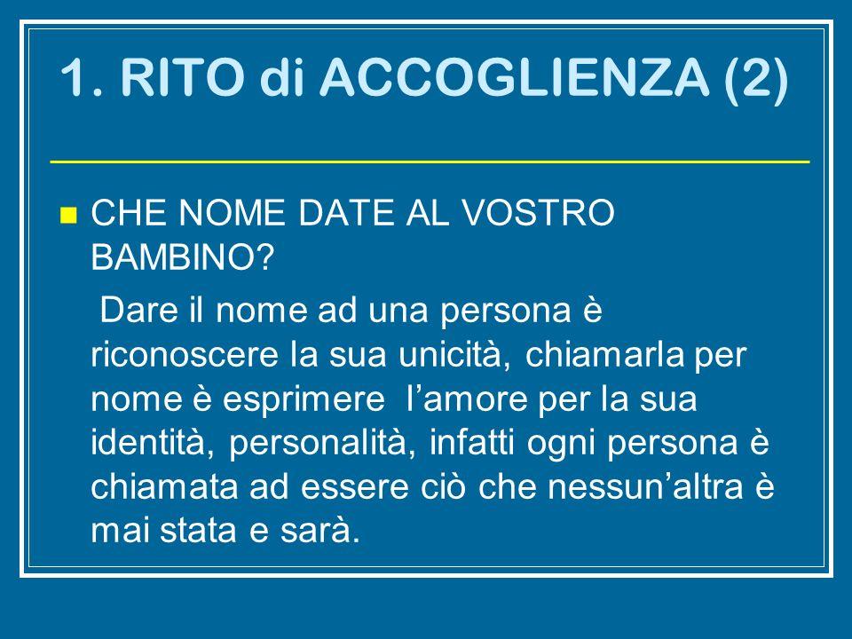 1. RITO di ACCOGLIENZA (2) CHE NOME DATE AL VOSTRO BAMBINO