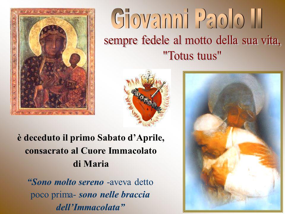 è deceduto il primo Sabato d'Aprile, consacrato al Cuore Immacolato