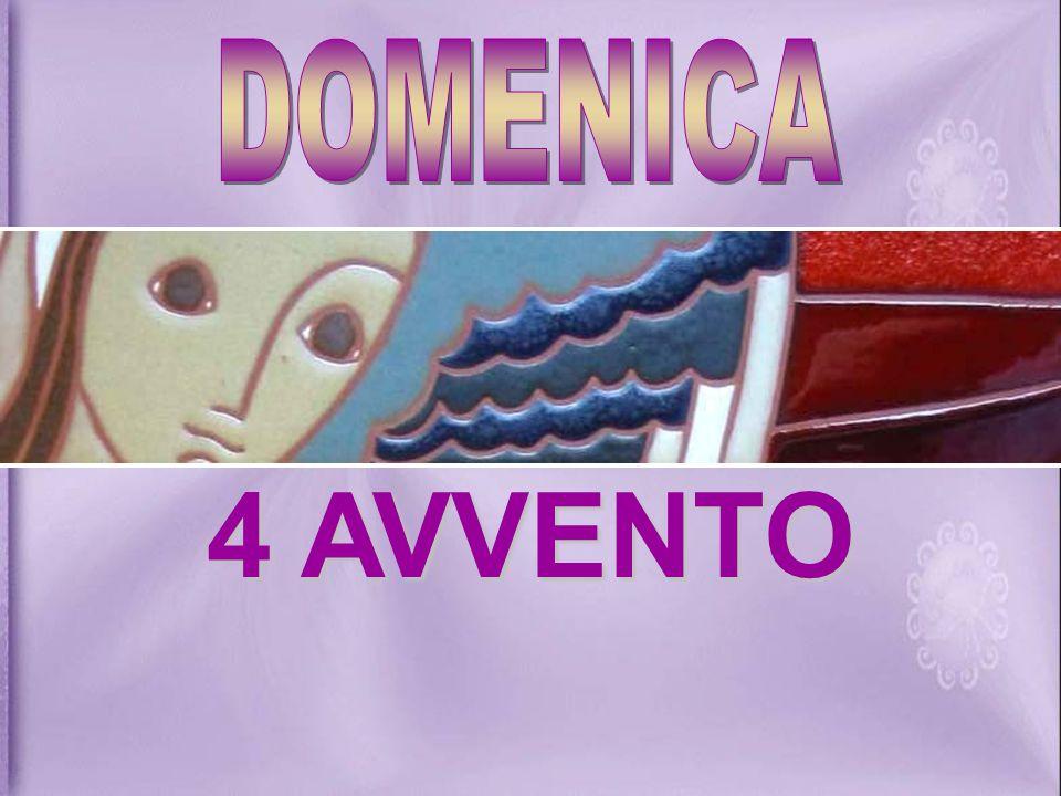 DOMENICA 4 AVVENTO