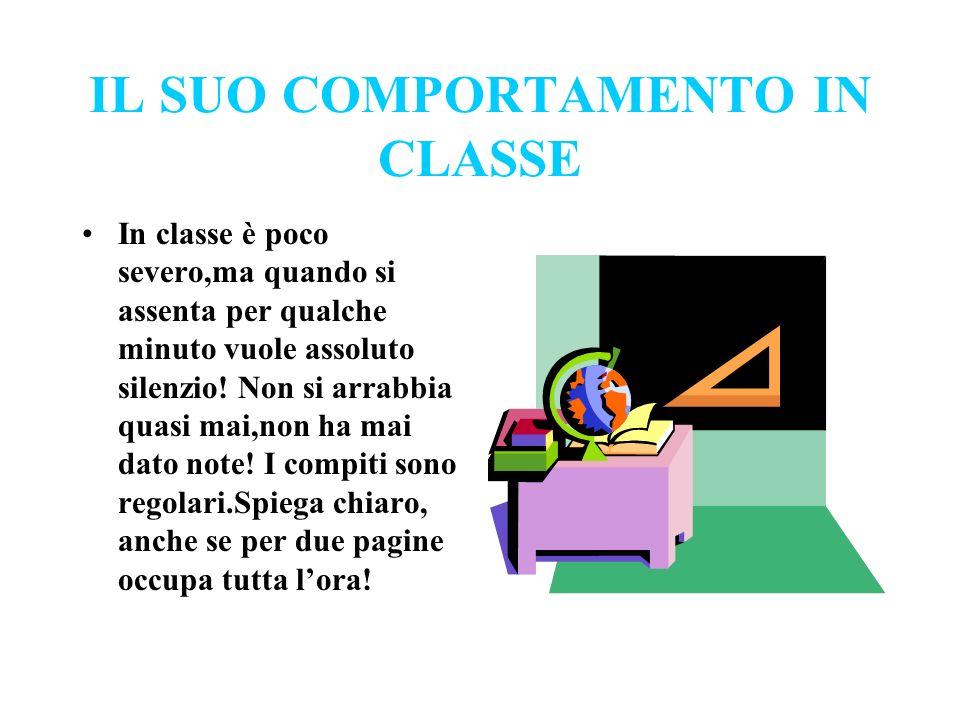 IL SUO COMPORTAMENTO IN CLASSE