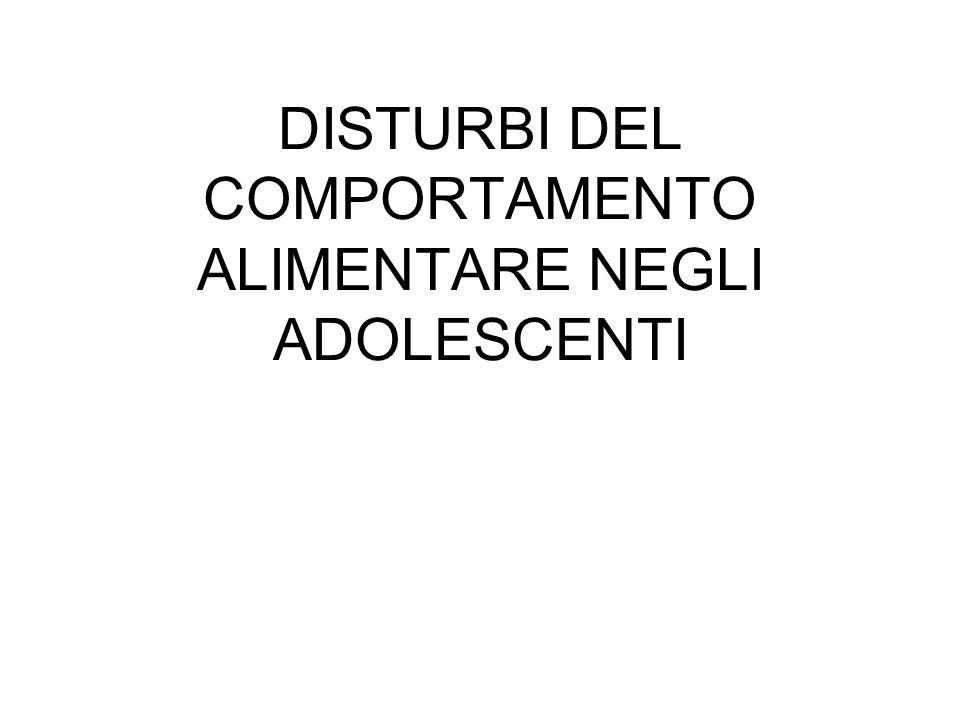 DISTURBI DEL COMPORTAMENTO ALIMENTARE NEGLI ADOLESCENTI