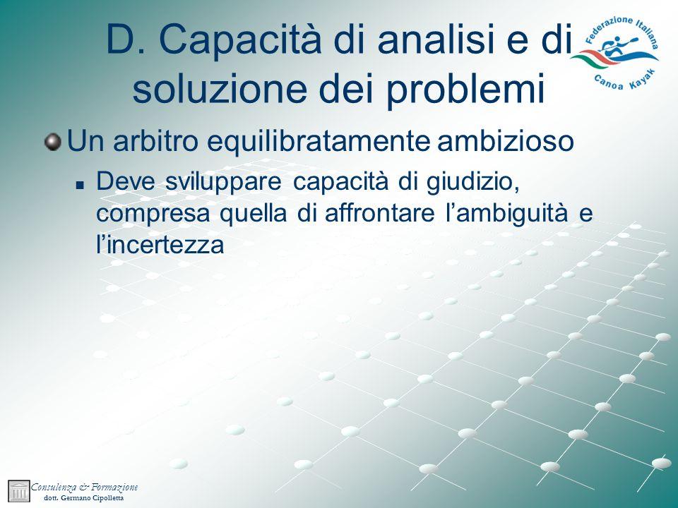 D. Capacità di analisi e di soluzione dei problemi