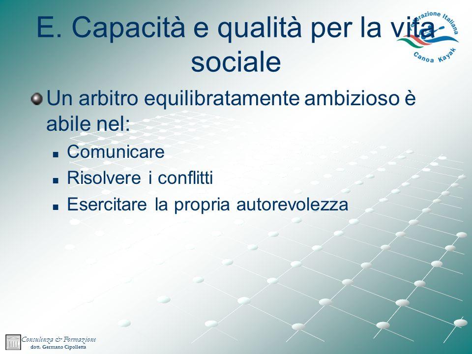 E. Capacità e qualità per la vita sociale