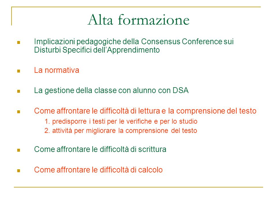 Alta formazione Implicazioni pedagogiche della Consensus Conference sui Disturbi Specifici dell'Apprendimento.