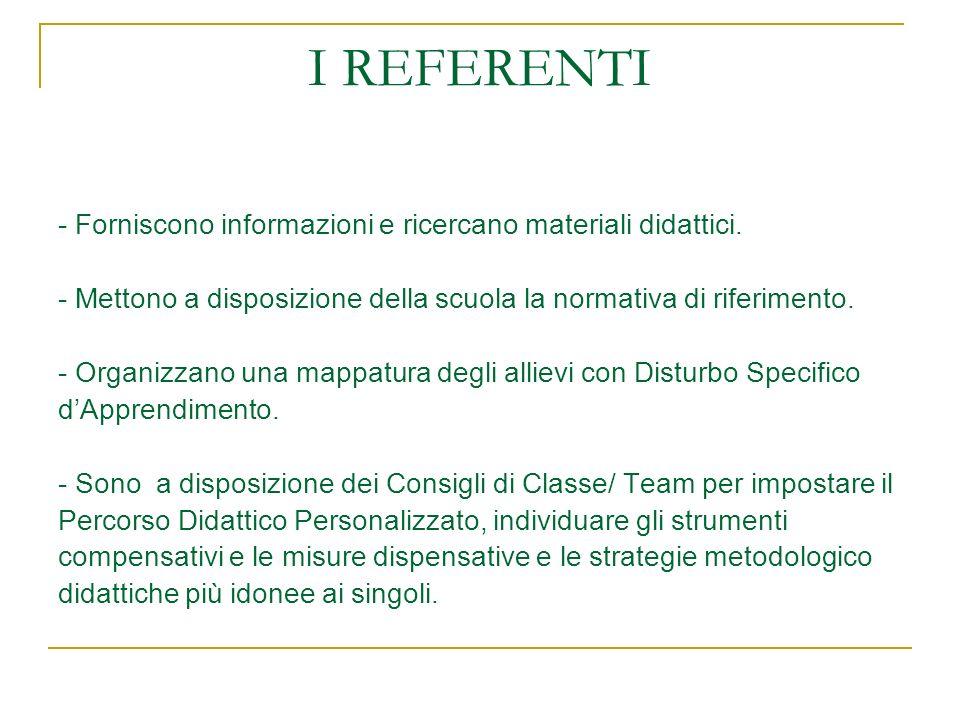I REFERENTI - Forniscono informazioni e ricercano materiali didattici.
