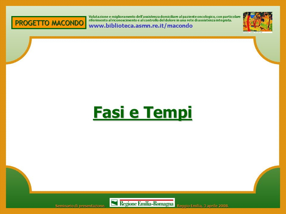 Fasi e Tempi PROGETTO MACONDO www.biblioteca.asmn.re.it/macondo