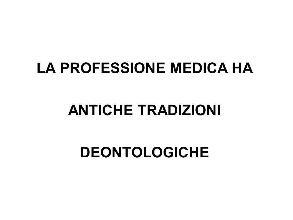LA PROFESSIONE MEDICA HA