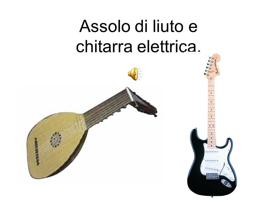Assolo di liuto e chitarra elettrica.