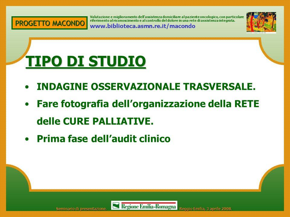 TIPO DI STUDIO INDAGINE OSSERVAZIONALE TRASVERSALE.