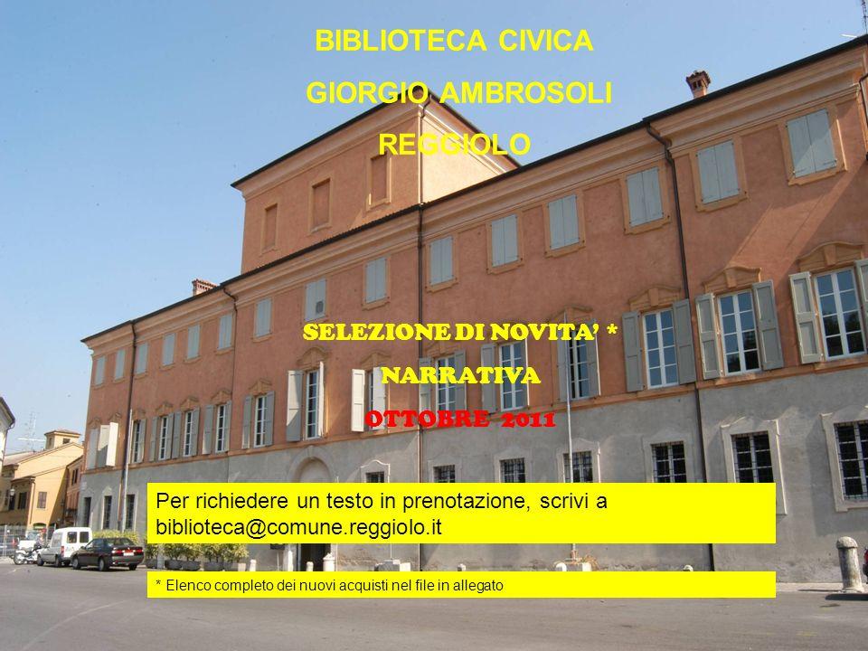 Novità Narrativa BIBLIOTECA CIVICA GIORGIO AMBROSOLI REGGIOLO