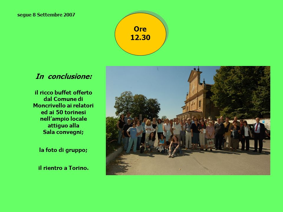 segue 8 Settembre 2007 Ore 12.30. In conclusione: