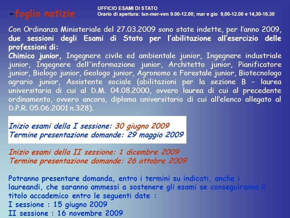 UFFICIO ESAMI DI STATO Orario di apertura: lun-mer-ven 9.00-12.00; mar e gio 9,00-12.00 e 14,30-16.30.