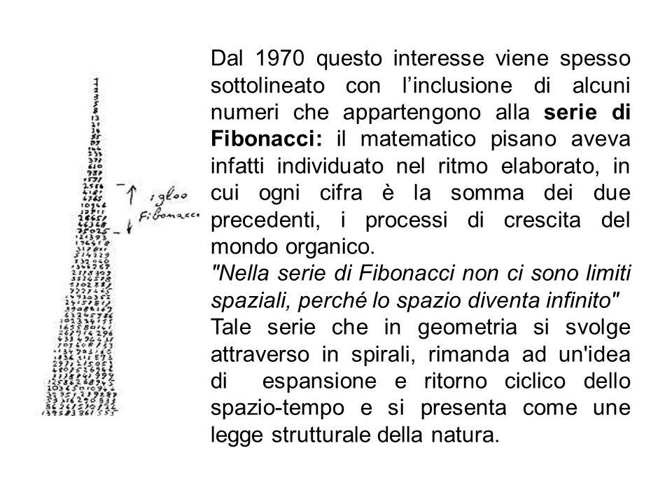Dal 1970 questo interesse viene spesso sottolineato con l'inclusione di alcuni numeri che appartengono alla serie di Fibonacci: il matematico pisano aveva infatti individuato nel ritmo elaborato, in cui ogni cifra è la somma dei due precedenti, i processi di crescita del mondo organico.