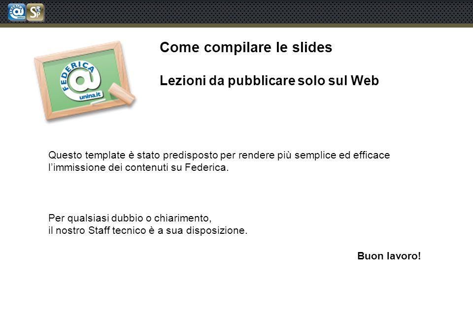Come compilare le slides Lezioni da pubblicare solo sul Web