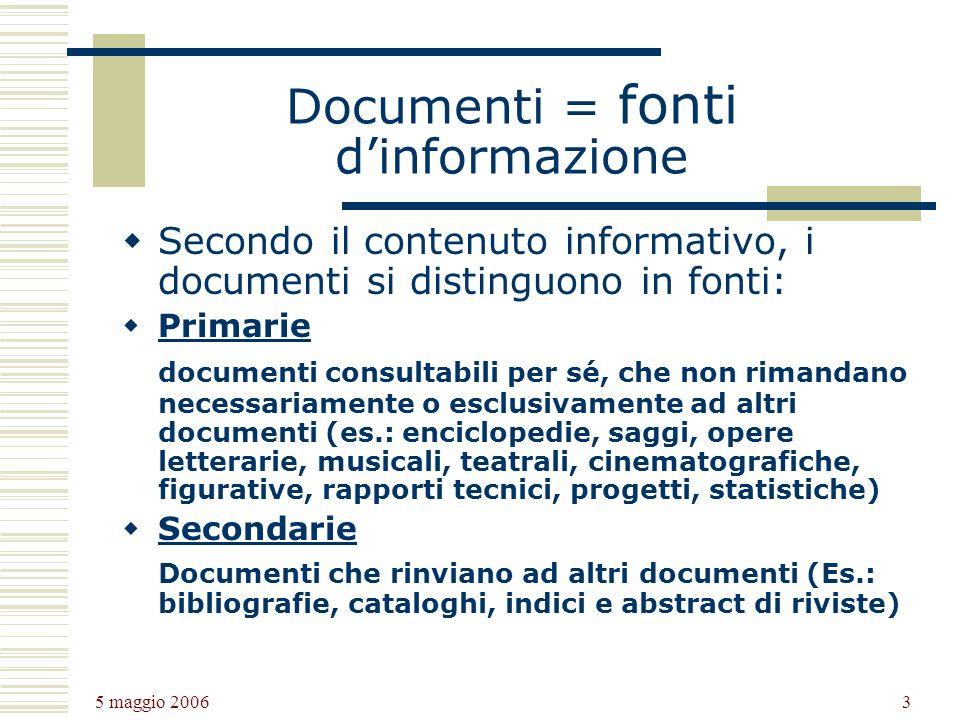 Documenti = fonti d'informazione