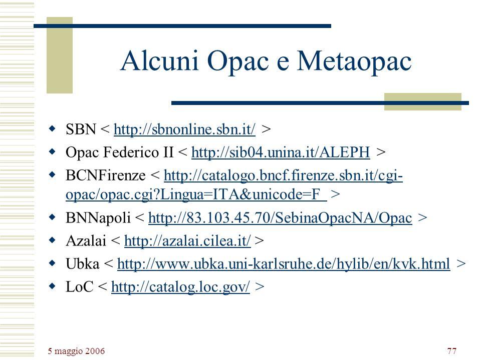Alcuni Opac e Metaopac SBN < http://sbnonline.sbn.it/ >