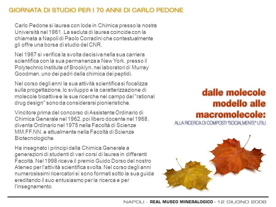 Carlo Pedone si laurea con lode in Chimica presso la nostra Università nel 1961. La seduta di laurea coincide con la chiamata a Napoli di Paolo Corradini che contestualmente gli offre una borsa di studio del CNR.