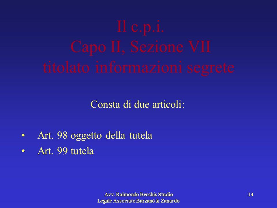 Il c.p.i. Capo II, Sezione VII titolato informazioni segrete