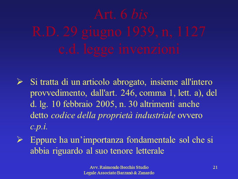 Art. 6 bis R.D. 29 giugno 1939, n, 1127 c.d. legge invenzioni